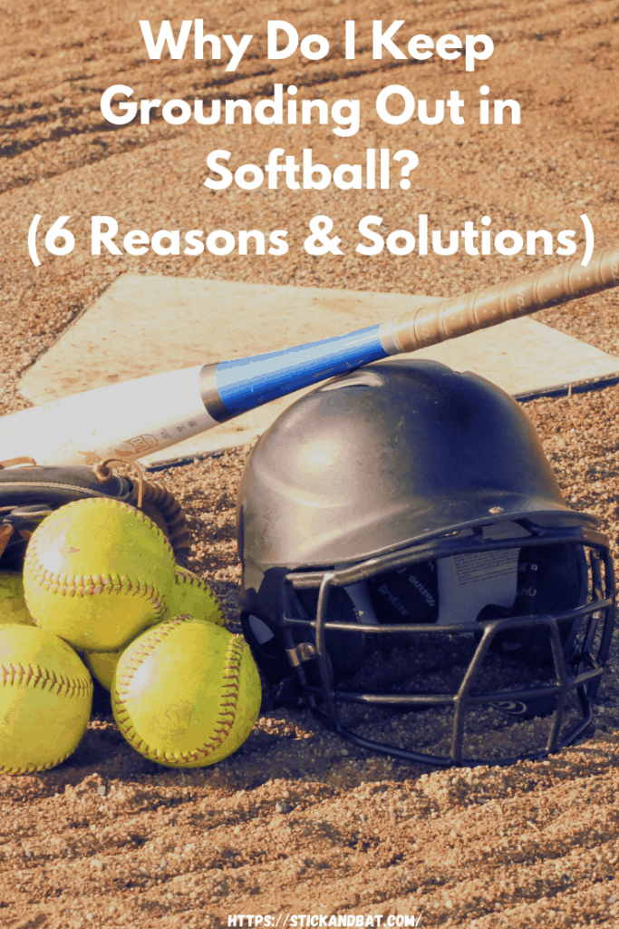 Why Do I Keep Grounding Out in Softball?