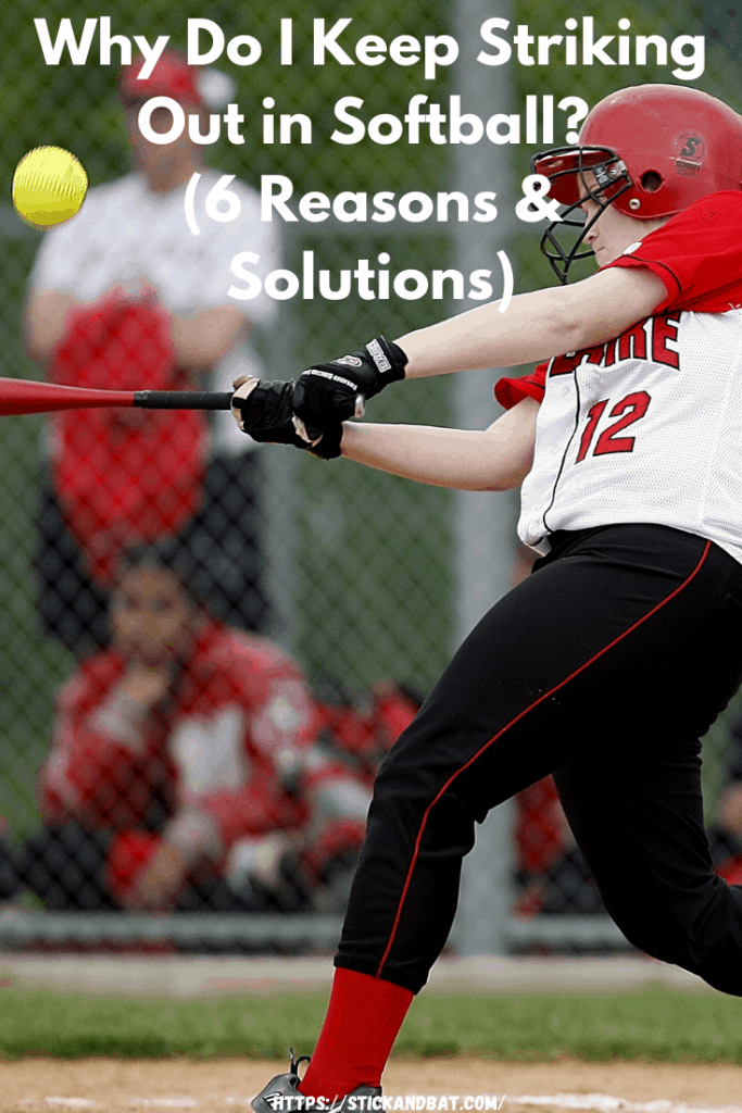 Why Do I Keep Striking Out in Softball?