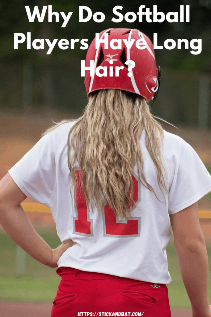 Why Do Softball Players Have Long Hair