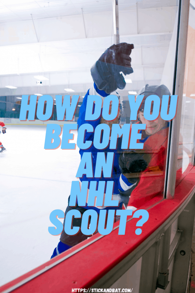How Do You Become an NHL Scout